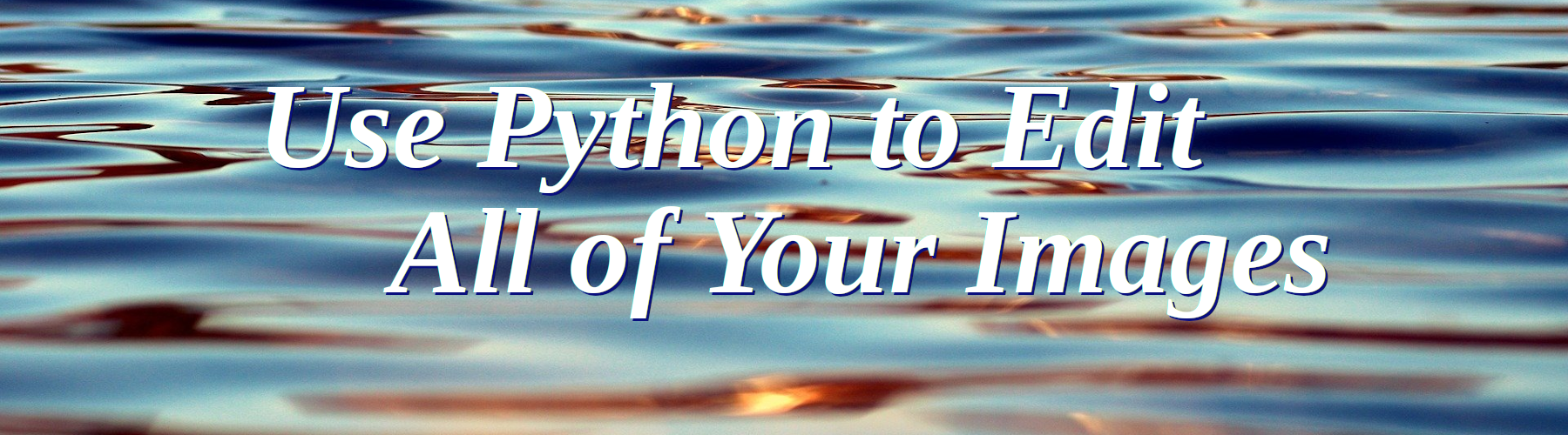 Use Python to Edit All Your Images