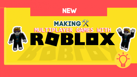 PHOTO: New: Making Multiplayer Games With ROBLOX - After School