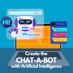 Create the Chat-A-Bot with Artificial Intelligence