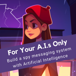 For Your A.I.'s Only - Make a Spy Messaging System with Artificial Intelligence