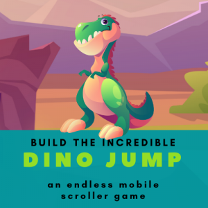 Build the incredible Dino Jump - an endless scroller mobile game